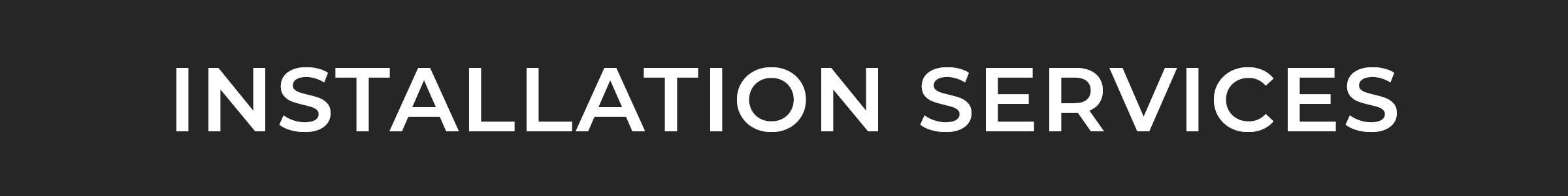 Installation Services Header